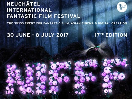 NIFFF 2017 - Neuchâtel International Fantastic Film Festival